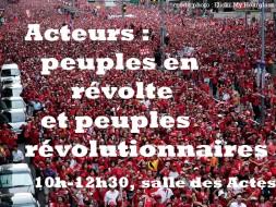 10h00 – Acteurs: peuples en révolte et peuples révolutionnaires